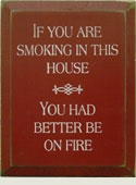 If You Are Smoking... Wooden Sign