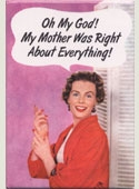 Mother Was Right Magnet